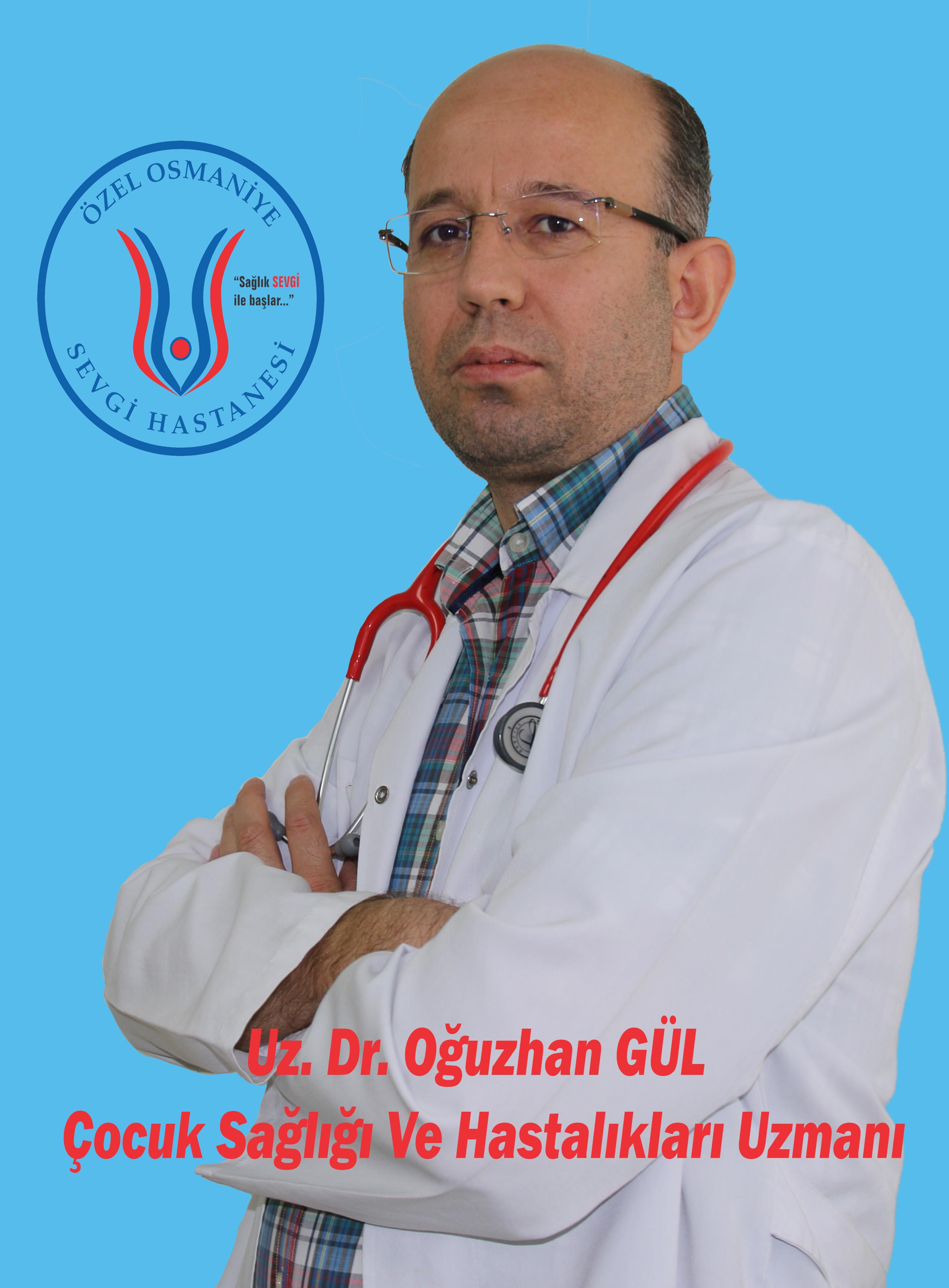 Uz. Dr. Oğuzhan GÜL / Çocuk Sağlığı ve Hastalıkları Uz.