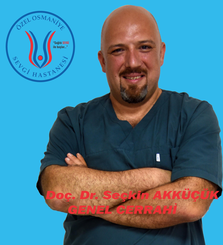 Yrd .Doç. Dr. Seçkin AKKÜÇÜK /Genel Cerrahi Uzmanı