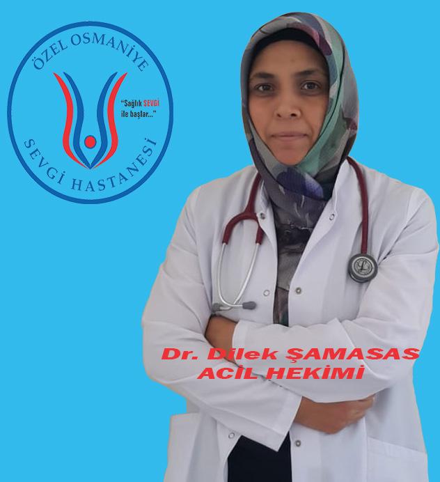Dr. Dilek ŞAMASAS / Acil Hekimi
